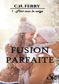 C.N. Ferry - Flirt sous la neige - Fusion parfaite, T1.