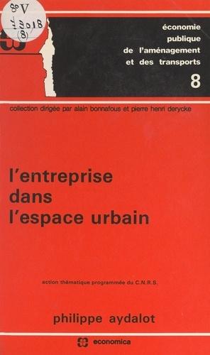 L'entreprise dans l'espace urbain. Ancien thématique programmée du C.N.R.S.