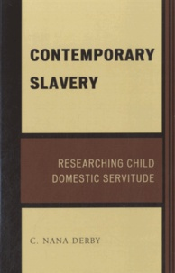 C. Nana Derby - Contemporary Slavery - Researching Child Domestic Servitude.