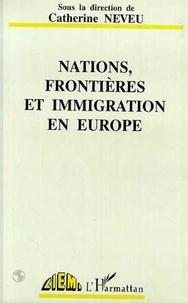 C Neveu - Nations, frontières et immigration en Europe.