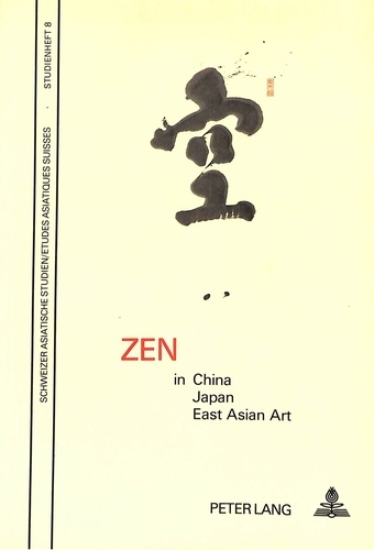 C. Ouwehand et H. Brinker - Zen in China, Japan and East Asian Art - Papers of the Internat. Symposium on Zen, Zurich Univ., 16.-18.11.1982.