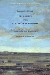 C.P. Escalle - Des marches dans les armées de Napoléon - Borghetto (1796), Ulm (1805), Smolensk (1812), Lützen et Dresde (1813), Waterloo (1815).