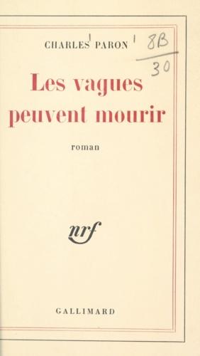 LES VAGUES PEUVENT MOURIR