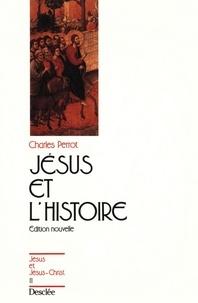 C Perrot - Jésus et l'histoire.
