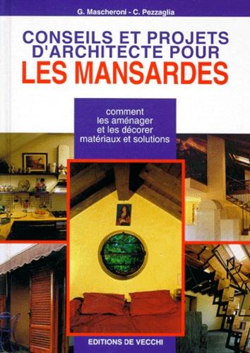 C Pezzaglia et G Mascheroni - Conseils et projets d'architecte pour les mansardes.