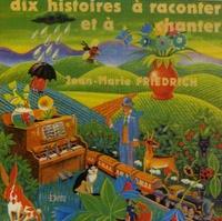 Jean-Marie Friedrich - Dix histoires à raconter et à chanter - CD audio.
