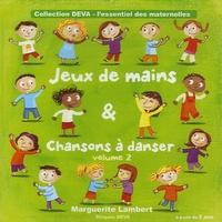 Marguerite Lambert - Jeux de mains & chansons à danser - Volume 2. 1 CD audio