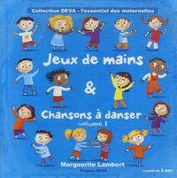 Marguerite Lambert - Jeux de mains et Chansons à danser - Tome 1.