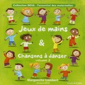 Marguerite Lambert - Jeux de mains & chansons à danser - Volume 2. 1 CD audio