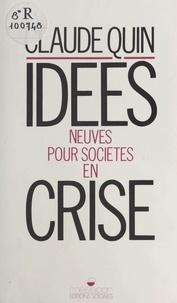 C Quin - Idées neuves pour sociétés en crise.