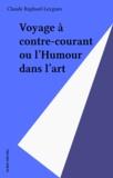 C Raphael-Leygues - Voyage à contre-courant ou l'Humour dans l'art.