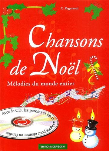 C Regazzoni - Chansons de Noël - Mélodies du monde entier. 1 CD audio