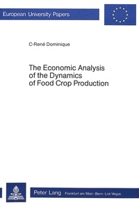 C. rené Dominique - The Economic Analysis of the Dynamics of Food Crop Production.