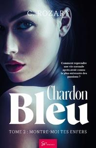 C. Rozart - Chardon bleu Tome 2 : Montre-moi tes enfers.
