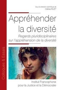 Appréhender la diversité- Regards pluridisciplinaires sur l'appréhension de la diversité - C. Ruet |