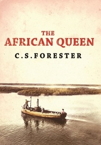 C-S Forester - The African Queen.