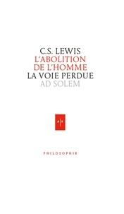 C.S. Lewis - L'abolition de l'homme - La voie perdue.