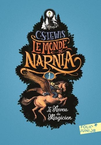 Le Monde de Narnia Tome 1 - Le Neveu du Magicien - Format ePub - 9782075037488 - 9,99 €