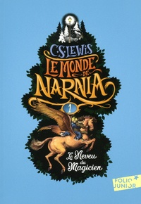C.S. Lewis - Le Monde de Narnia Tome 1 : Le neveu du magicien.