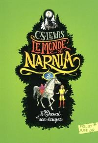 C.S. Lewis - Le Monde de Narnia Tome 3 : Le cheval et son écuyer.