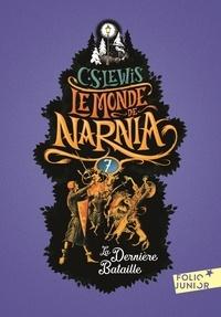 C.S. Lewis - Le Monde de Narnia Tome 7 : La dernière bataille.