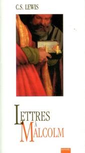 C.S. Lewis - Lettres à Malcolm.