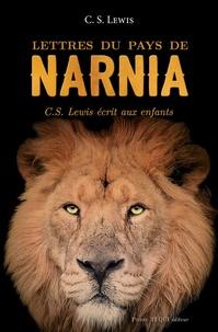 C. S. Lewis et Denis Ducatel - Lettres du pays de Narnia - C. S. Lewis écrit aux enfants.