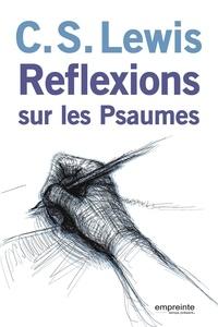 C.S. Lewis - Réflexions sur les psaumes.