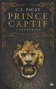 C-S Pacat - Prince captif L'intégrale : .