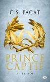 C-S Pacat - Prince captif Tome 3 : Le roi.