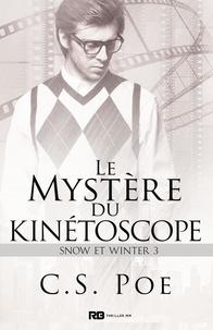 C.S. Poe - Snow et Winter Tome 3 : Le mystère du Kinétoscope.