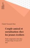 C Saint-Marc - Couple amical et socialisation chez les jeunes écoliers - Étude comparative entre deux niveaux d'âge, 5-6 ans et 8-9 ans.