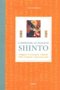 C-Scott Littleton - Shinto - Origines, croyances, rituels, fêtes, esprits, lieux du sacré.