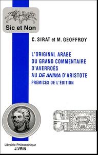 C Sirat et M Geoffroy - L'original arabe du grand commentaire d'Averroès au De anima d'Aristote.