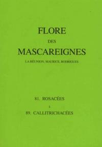 C Soopramanien et  Collectif - Flore des Mascareignes - 81-89, Rosacées à Callitrichacées.