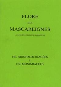 C Soopramanien et  Collectif - Flore des Mascareignes - 149-152, Aristolochiacées à Monimiacées.