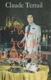 C Terrail - Ma «Tour d'Argent».