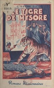 C. Testore et Robert Rigot - Le tigre de Mysore.