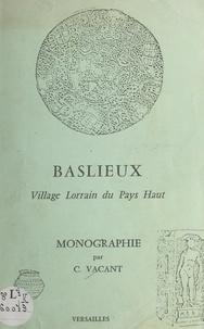 C. Vacant et R. Leblanc - Baslieux - Village lorrain du Pays Haut.