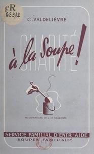 C. Valdelièvre et J. Le Callennec - À la soupe !.