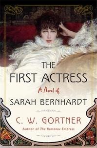 C W Gortner - The First Actress /anglais.