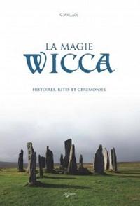 C Wallace - La magie Wicca.