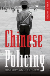 C. wong Kam - Chinese Policing - History and Reform.
