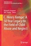 Jill E. Korbin - C. Henry Kempe: A 50 Year Legacy to the Field of Child Abuse and Neglect.