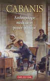 Cabanis - Anthropologie médicale et pensée politique.
