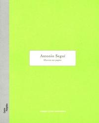 Cabinet d'art graphique - Antonio Segui Oeuvres sur papier - Galerie d'art graphique 15 juin - 10 octobre 2005.