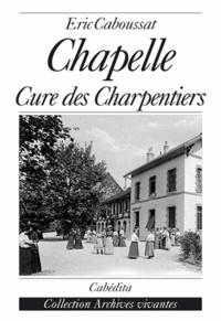 Caboussat/eric - Chapelle, cure des charpentiers.