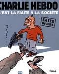 Cabu et  Catherine - Charlie Hebdo, c'est la faute à la société.