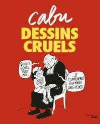 Cabu - Dessins cruels.