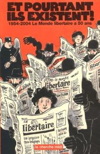 Cabu et Julien Blanc - Et pourtant ils existent ! - 1954-2004 : Le Monde libertaire a 50 ans.